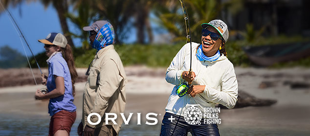 ANGLING FOR ALL Orvis is commited to making fly fishing and the outdoors more inclusive. LEARN MORE