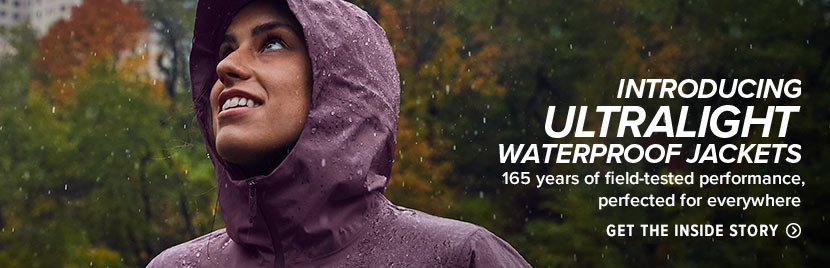 INTRODUCING ULTRALIGHT WATERPROOF JACKETS 165 years of field-tested performance, perfected for everywhere. Get the Inside Story