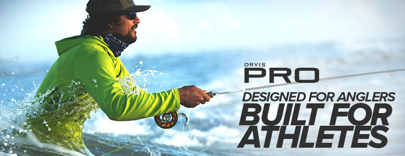 Orvis Pro Designed for Anglers, Built for athletes