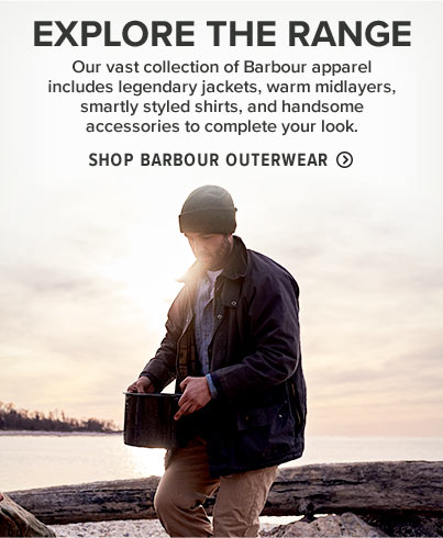 EXPLORE THE RANGE Our vast collection of Barbour apparel includes legendary jackets, warm midlayers, smartly styled shirts, and handsome accessories to complete your look. 