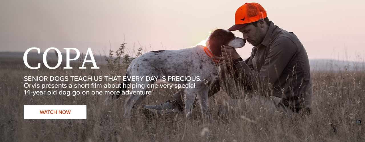 COPA - SENIOR DOGS TEACH US THAT EVERY DAY IS PRECIOUS. Orvis presents a short film about helping one very special14-year-old dog go on one more adventure. WATCH NOW