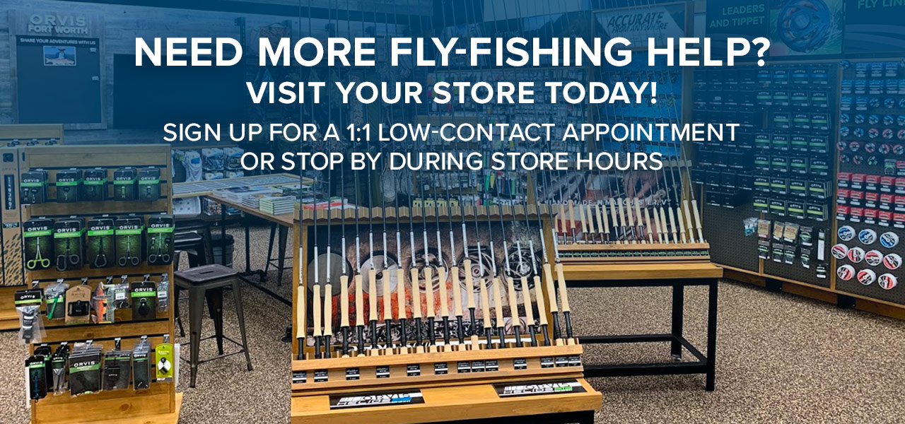 Learn to Fish for Free! Fly Fishing—we love it, we live it, we want to share it with you! That's why we offer our FREE Fly Fishing 101 and Fly Fishing 201 classes at our retail stores across the country. | FIND  YOUR STORE
