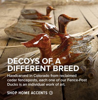DECOYS OF A DIFFERENT BREED - Handcarved in Colorado from reclaimed cedar fenceposts, each one of our Fence-Post Ducks is an individual work of art. Shop Home Accents