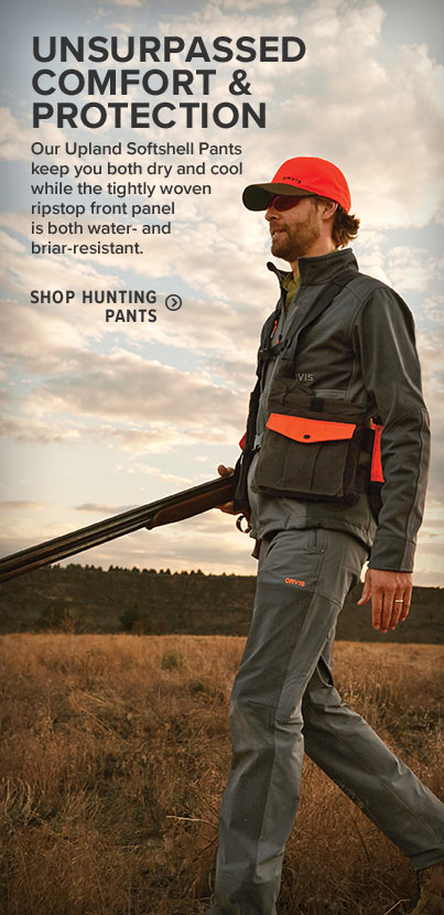 UNSURPASSED COMFORT & PROTECTION Our Upland Softshell Pants keep you both dry and cool while the tightly woven ripstop front panel is both water- and briar-resistant. Shop Hunting Pants