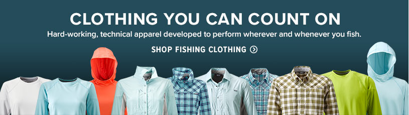 CLOTHING YOU CAN COUNT ON Hard-working, technical apparel developed to perform wherever and whenever you fish. Shop Fishing Clothing