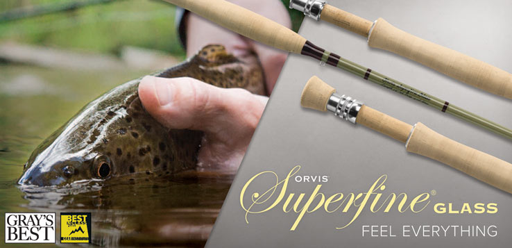 ORVIS SUPERFINE GLASS - FEEL EVERYTHING