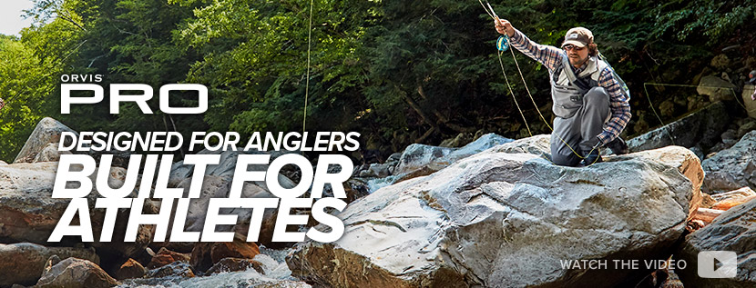 ORVIS PRO - Designed for Anglers, Built for Athlets - Watch the Video