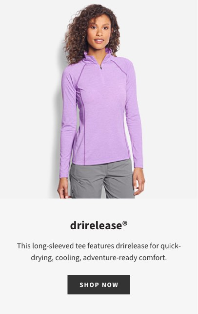 Drirelease | This long-sleeved tee features drirelease for quick- drying, cooling, adventure-ready comfort. | SHOP NOW