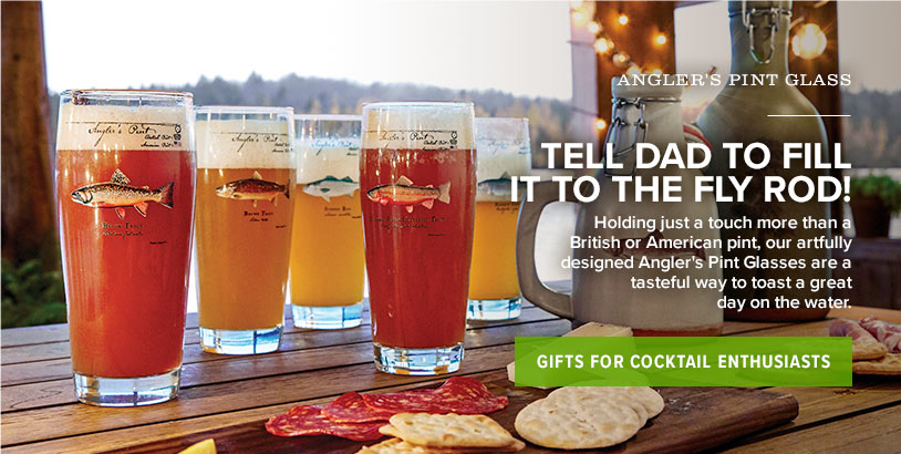 TELL DAD TO FILL IT TO THE FLY ROD! Holding just a touch more than a British or American pint, our artfully designed Angler's Pint Glasses are a tasteful way for Dad to toast a great day on the water. Shop Gifts for Cocktail Enthusiasts
