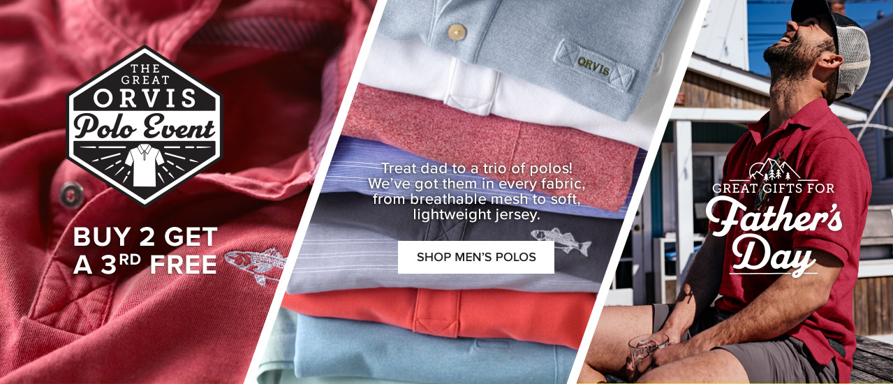 BUY 2, GET 1 FREE. THE GREAT ORVIS POLO EVENT - SHOP FOR DAD