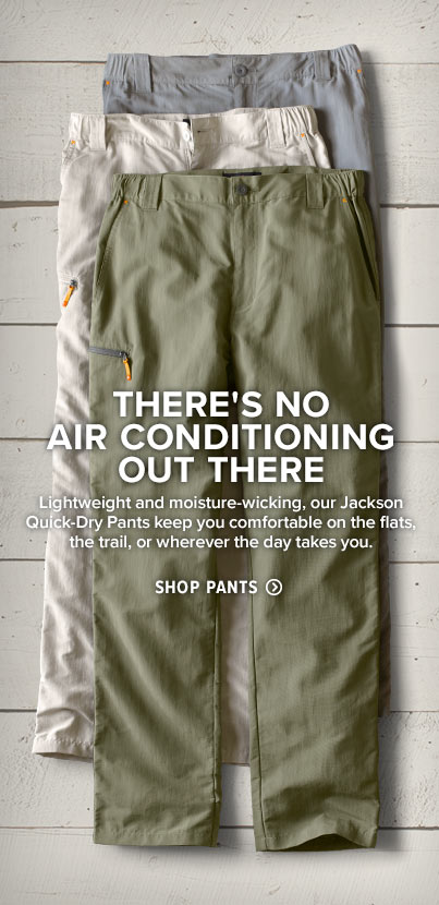 59a2a6d1 THERE'S NO AIR CONDITIONING OUT THERE Lightweight and moisture-wicking, our  Jackson Quick-