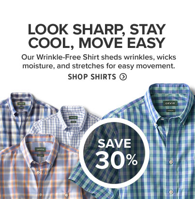 LOOK SHARP, STAY COOL, MOVE EASY - SAVE 30% Our Wrinkle-Free Short-Sleeved Shirt sheds wrinkles, wicks moisture, and stretches for easy movement. Shop Shirts