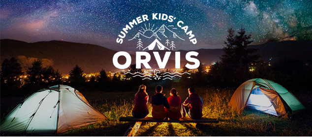 ORVIS SUMMER KIDS' CAMP Six weeks of fun educational activities, local trip ideas, engaging environmental content, and more! Sign Up Now