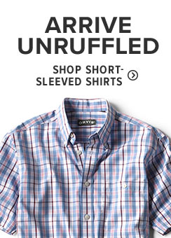 ARRIVE UNRUFFLED | Softer than the common wrinkle-free Oxford, our shirts are ready to wear straight from the dryer or duffle—no ironing needed.  Shop Short-Sleeved Shirts