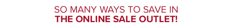 So many ways to save in the Online Sale Outlet!