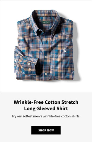 Pure Cotton Wrinkle-Free Shirt Try our softest men's wrinkle-free cotton shirts.  SHOP NOW