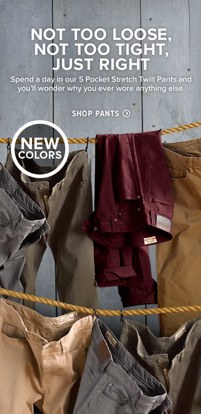 NOT TOO LOOSE, NOT TOO TIGHT, JUST RIGHT | Soft, slightly stretchy, and garment dyed, our 5-Pocket Twill Pants are ideal for work, travel, or just kicking back anytime, anywhere.  Shop Pants