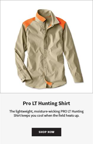 Pro LT Hunting Shirt The lightweight, moisture-wicking PRO LT Hunting Shirt keeps you cool when the field heats up. SHOP NOW