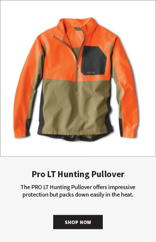 Pro LT Hunting Pullover The PRO LT Hunting Pullover offers impressive protection but packs down easily in the heat. SHOP NOW