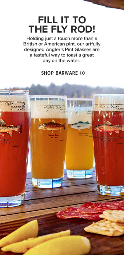 FILL IT TO THE FLY ROD!  Holding just a touch more than a British or American pint, our artfully designed Angler's Pint Glasses are a tasteful way to toast a great day on the water.  Shop Barware