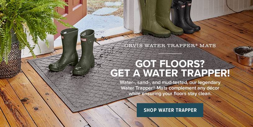 GOT FLOORS? GET A WATER TRAPPER!  Water, sand, and mud-tested, our legendary Water Trapper® Mats complement any décor while ensuring your floors stay clean.  Shop Water Trapper