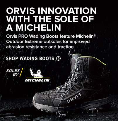 ORVIS INNOVATION WITH THE SOLE OF A MICHELIN Orvis PRO Wading Boots feature Michelin® Outdoor Extreme outsoles for improved abrasion resistance and traction