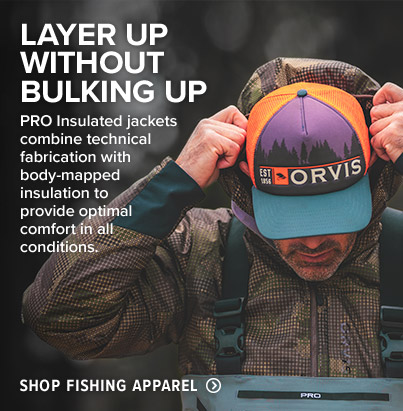 LAYER UP WITHOUT BULKING UP PRO Insulated jackets combine technical fabrication with body-mapped insulation to provide optimal comfort in all conditions. Shop Fishing Apparel