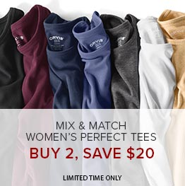 Mix & Match Women's Perfect Tees. Buy 2, Save $20 | Limited Time Only
