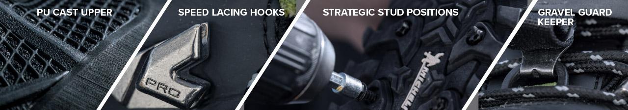 PU Cast Upper | Speed Lacing Hooks | Strategic Stud Positions | Gravel Guard Keeper