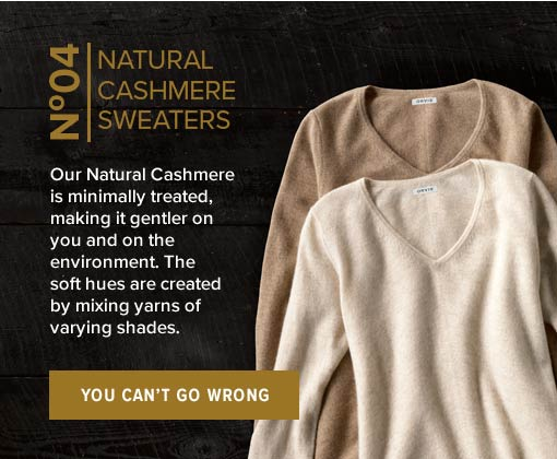No. 3 WOMEN'S NATURAL CASHMERE SWEATERS | Our Natural Cashmere is minimally treated, making it gentler on you and on the environment. The soft hues are created by mixing yarns of varying shades. | YOU CAN'T GO WRONG