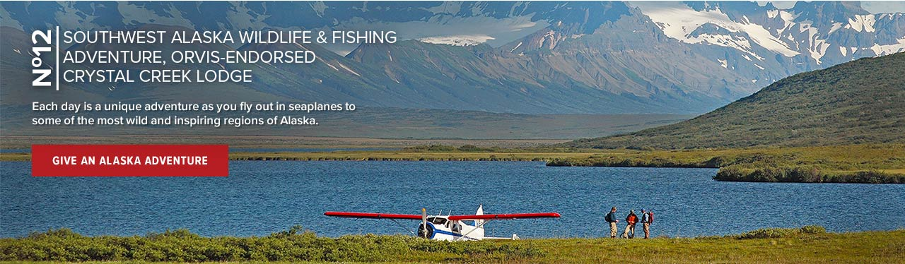 SOUTHWEST ALASKA WILDLIFE & FISHING ADVENTURE, ORVIS-ENDORSED CRYSTAL CREEK LODGE | Each day is a unique adventure as you fly out in seaplanes to some of the most wild and inspiring regions of Alaska.| GIVE AN ALASKA ADVENTURE