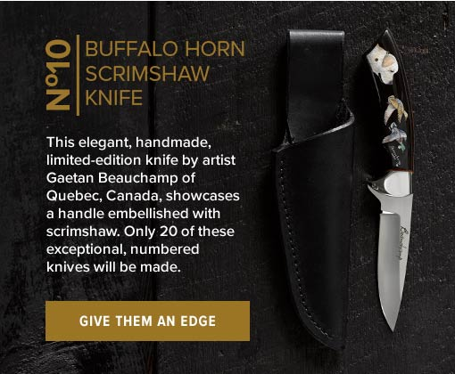 BUFFALO HORN SCRIMSHAW KNIFE | This elegant, handmade, limited-edition knife by artist Gaetan Beauchamp of Quebec, Canada, showcases a handle embellished with scrimshaw. Only 20 of these exceptional, numbered knives will be made. | GIVE THEM AN EDGE