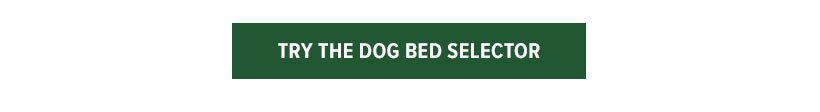 Try the Dog Bed Selector
