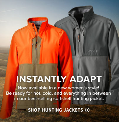 INSTANTLY ADAPT  Now available in a new women's style! Be ready for hot, cold, and everything in between in our best-selling softshell hunting jacket.  Shop Hunting Jackets