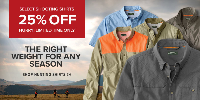SELECT SHOOTING SHIRTS 25% OFF HURRY! LIMITED TIME ONLY  THE RIGHT WEIGHT FOR ANY SEASON Shop Hunting Shirts