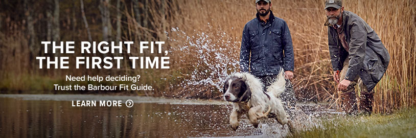 THE RIGHT FIT, THE FIRST TIME Need help deciding? Trust the Barbour Guide. Learn More
