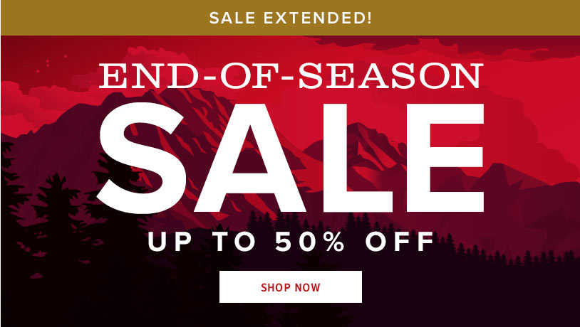EXTENDED | END-OF-SEASON SALE | UP TO 50% OFF | SHOP NOW