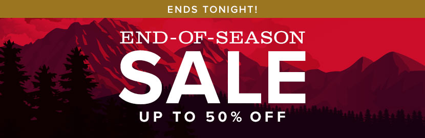 ENDS TONIGHT | END OF SEASON SALE | Up to 50% off