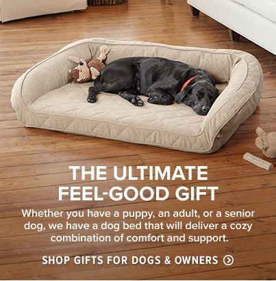 THE ULTIMATE FEEL-GOOD GIFT  Whether you have a puppy, an adult, or a senior dog, we have a dog bed that will deliver a cozy combination of comfort and support.  Shop Gifts for Dogs & Owners