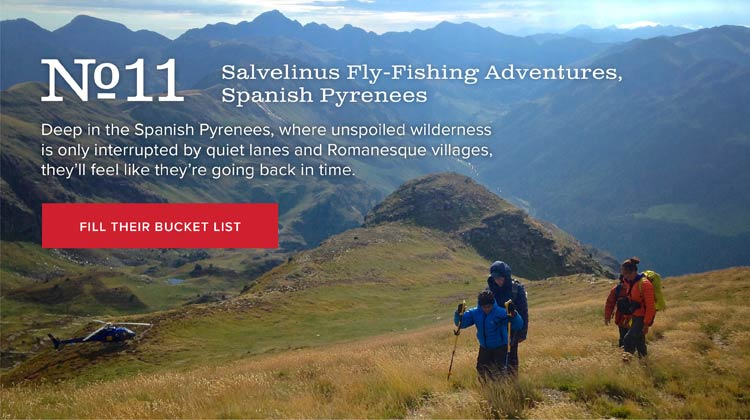 No.11 Salvelinus Fly-Fishing Adventures, Spanish Pyrenees | Deep in the Spanish Pyrenees, where unspoiled wilderness is only interrupted by quiet lanes and Romanesque villages, they'll feel like they're going back in time.