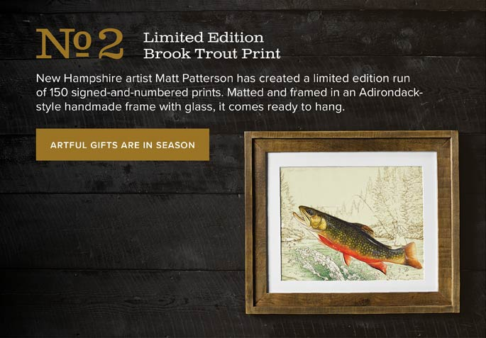 No.2 Limited Edition Brook Trout Print | New Hampshire artist Matt Patterson has created a limited edition run of 150 signed-and-numbered prints. Matted and framed in an Adirondackstyle handmade frame with glass, it comes ready to hang. | ARTFUL GIFTS ARE IN SEASON