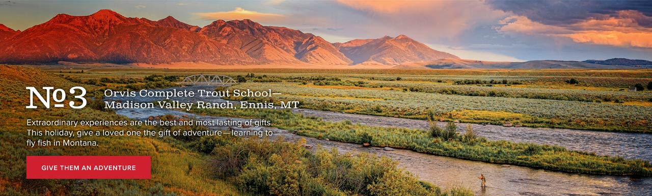No.3 Orvis Complete Trout School – Madison Valley Ranch, Ennis, MT | Extraordinary experiences are the best and most lasting of gifts. This holiday, give a loved one the gift of adventure—learning to fly fish in Montana. | GIVE THEM AN ADVENTURE