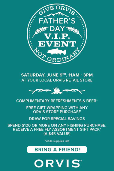 Complimentary refreshments & beer* Free gift wrapping with any Orvis store purchase Draw for special savings Spend $100 or more on any fishing purchase, receive a free fly assortment gift pack* (a $45 value)*while supplies last