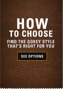 How to Choose - Find the Gokey Style that's Right for You