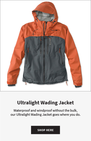Ultralight Wading Jacket Waterproof and windproof without the bulk, our Ultralight Wading Jacket goes where you do. |  Shop Now