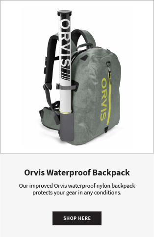 Orvis Waterproof Backpack Our improved Orvis waterproof nylon backpack protects your gear in any conditions.  |  Shop Now