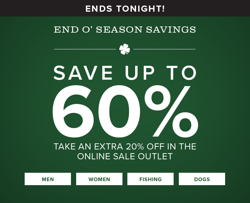 ENDS TONIGHT! | END O' SEASON SAVINGS | SAVE UP TO 60%