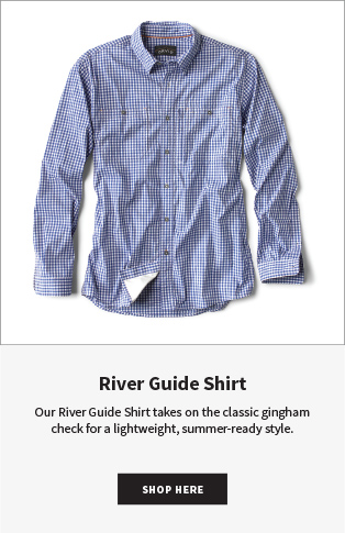 River Guide Shirt | Our River Guide Shirt takes on the classic gingham check for a lightweight, summer-ready style. SHOP NOW