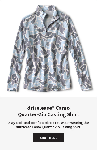 drirelease® Camo Quarter-Zip Casting Shirt Stay cool, and comfortable on the water wearing the drirelease Camo Quarter-Zip Casting Shirt. SHOP NOW