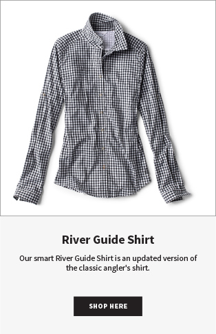 River Guide Shirt | Our smart River Guide Shirt is an updated version of the classic angler's shirt. SHOP NOW